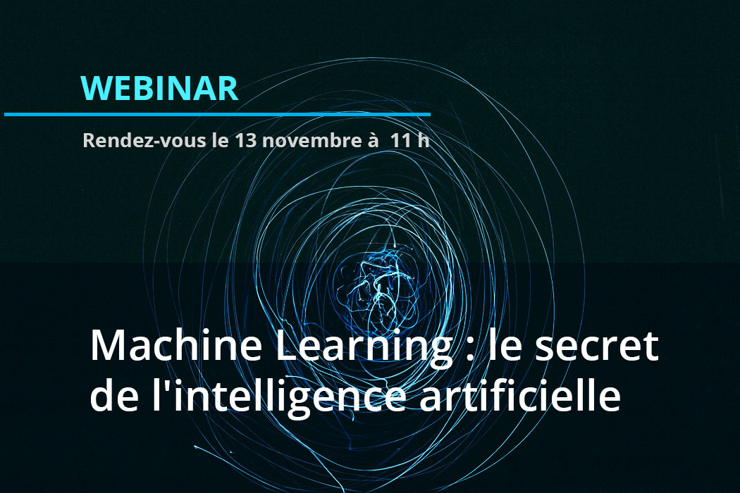 webinar machine learning : le secret de l'intelligence Artificielle